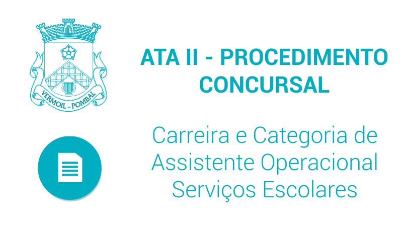 Ata II – Procedimento Concursal – Carreira e Categoria de Assistente Operacional – Serviços Escolares