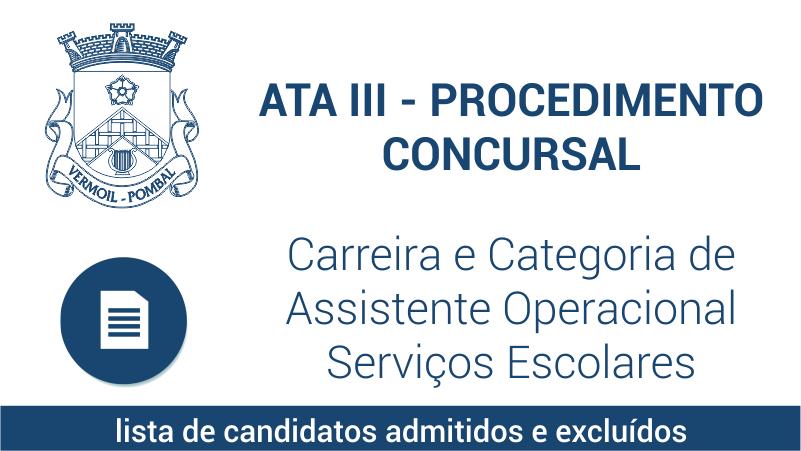 Ata III – Procedimento Concursal – Carreira e Categoria de Assistente Operacional – Serviços Escolares