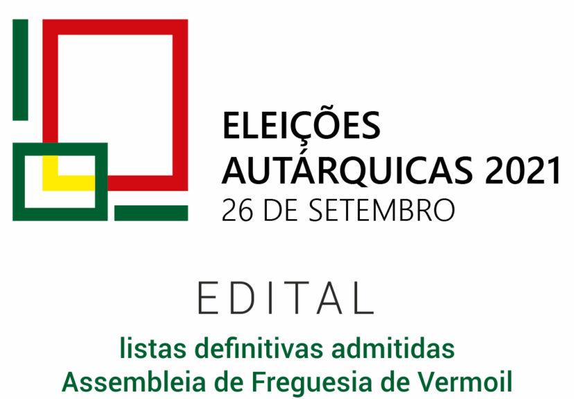 Autárquicas 2021 – Edital – listas definitivas admitidas – Assembleia de Freguesia de Vermoil